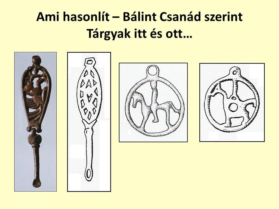 Ami hasonlít – Bálint Csanád szerint Tárgyak itt és ott…