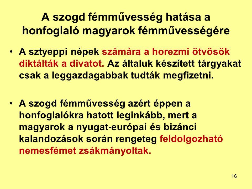 A szogd fémművesség hatása a honfoglaló magyarok fémművességére