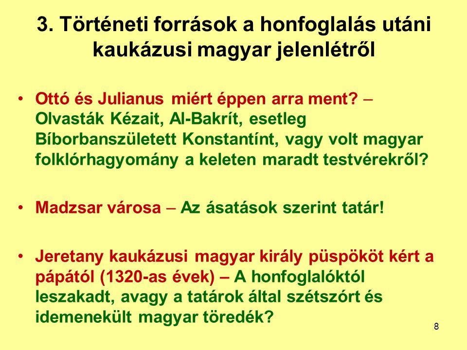 3. Történeti források a honfoglalás utáni kaukázusi magyar jelenlétről