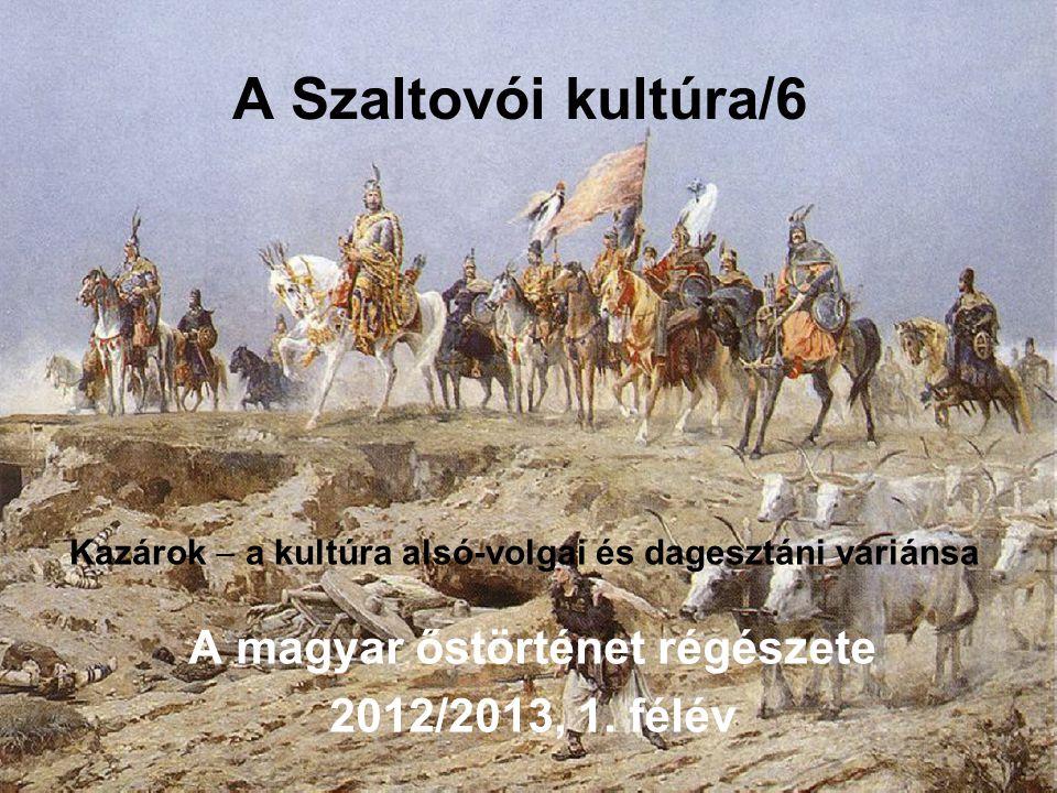 A magyar őstörténet régészete 2012/2013, 1. félév