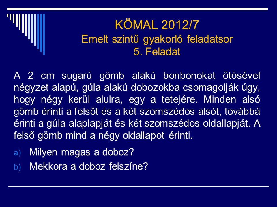 KÖMAL 2012/7 Emelt szintű gyakorló feladatsor 5. Feladat