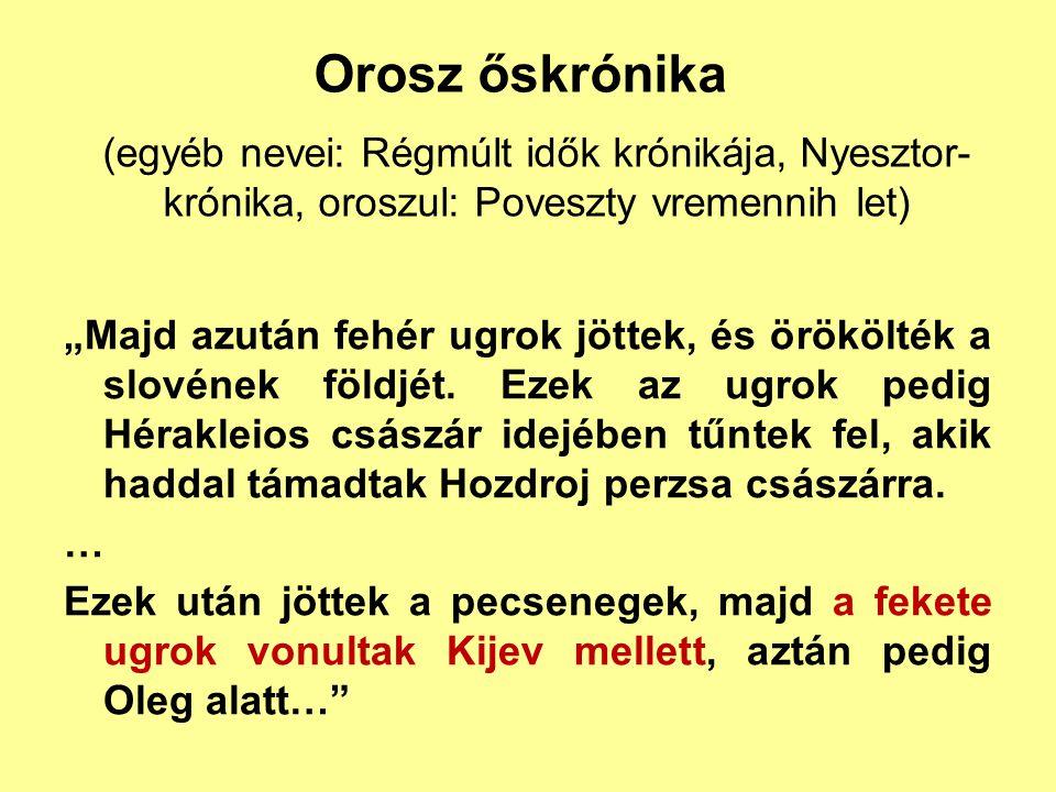 Orosz őskrónika (egyéb nevei: Régmúlt idők krónikája, Nyesztor-krónika, oroszul: Poveszty vremennih let)