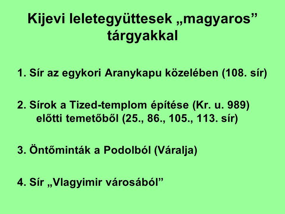 """Kijevi leletegyüttesek """"magyaros tárgyakkal"""