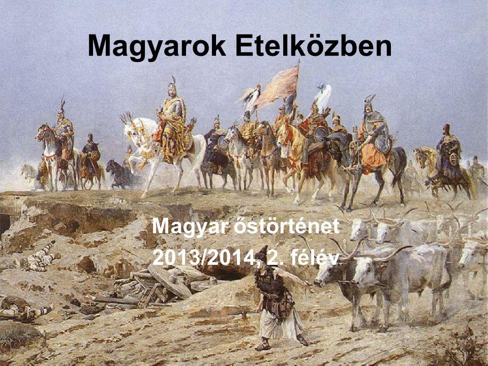 Magyar őstörténet 2013/2014, 2. félév