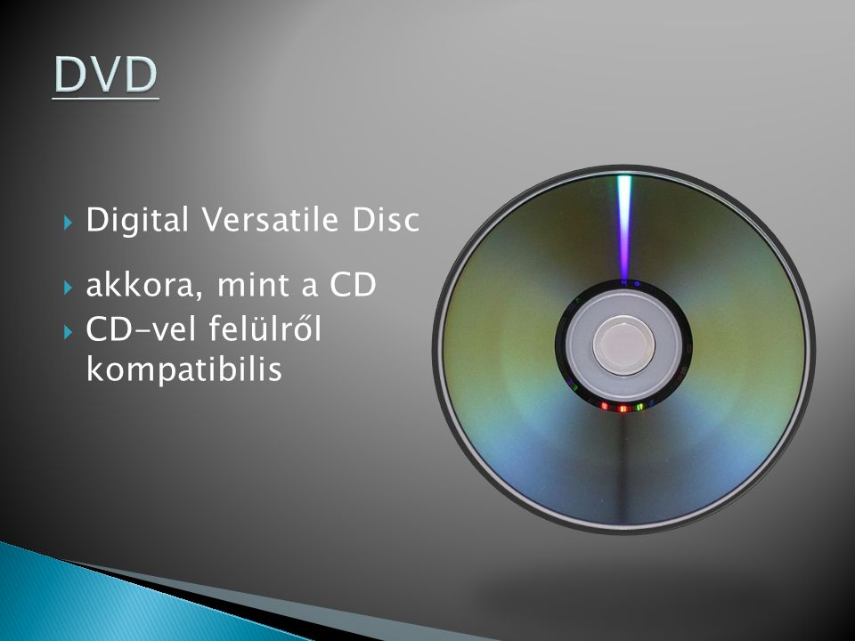 DVD Digital Versatile Disc akkora, mint a CD