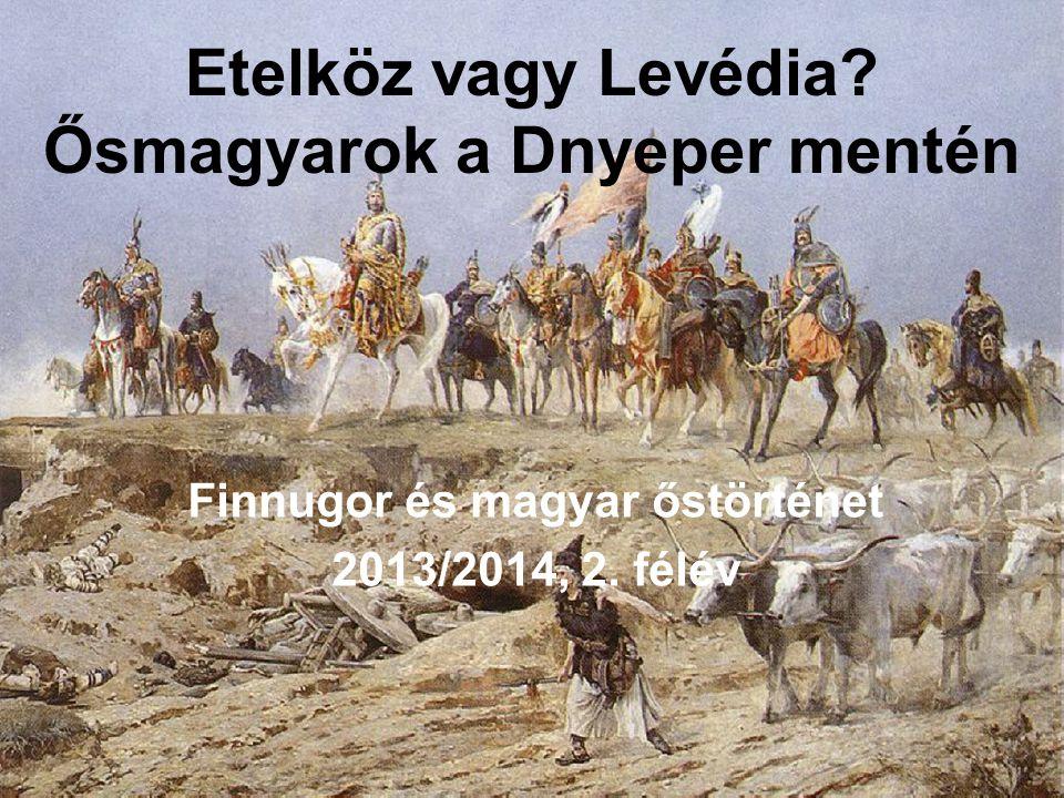 Etelköz vagy Levédia Ősmagyarok a Dnyeper mentén