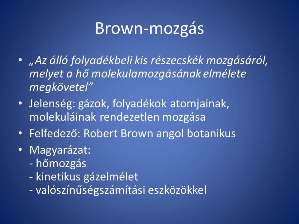 """Brown-mozgás """"Az álló folyadékbeli kis részecskék mozgásáról, melyet a hő molekulamozgásának elmélete megkövetel"""