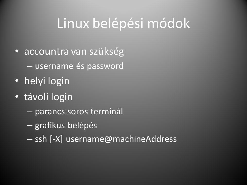 Linux belépési módok accountra van szükség helyi login távoli login