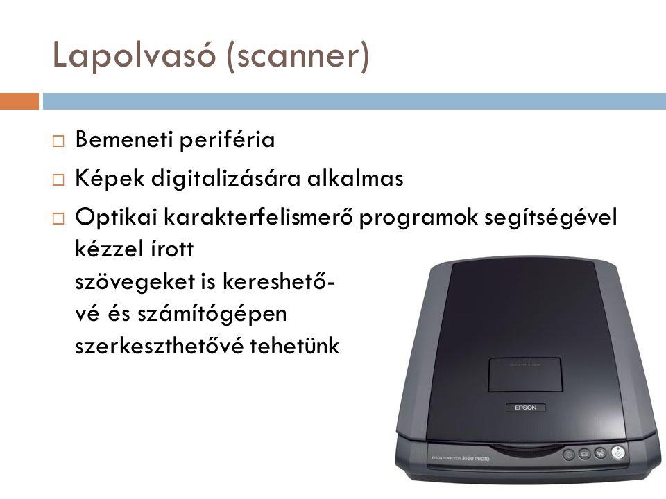 Lapolvasó (scanner) Bemeneti periféria Képek digitalizására alkalmas