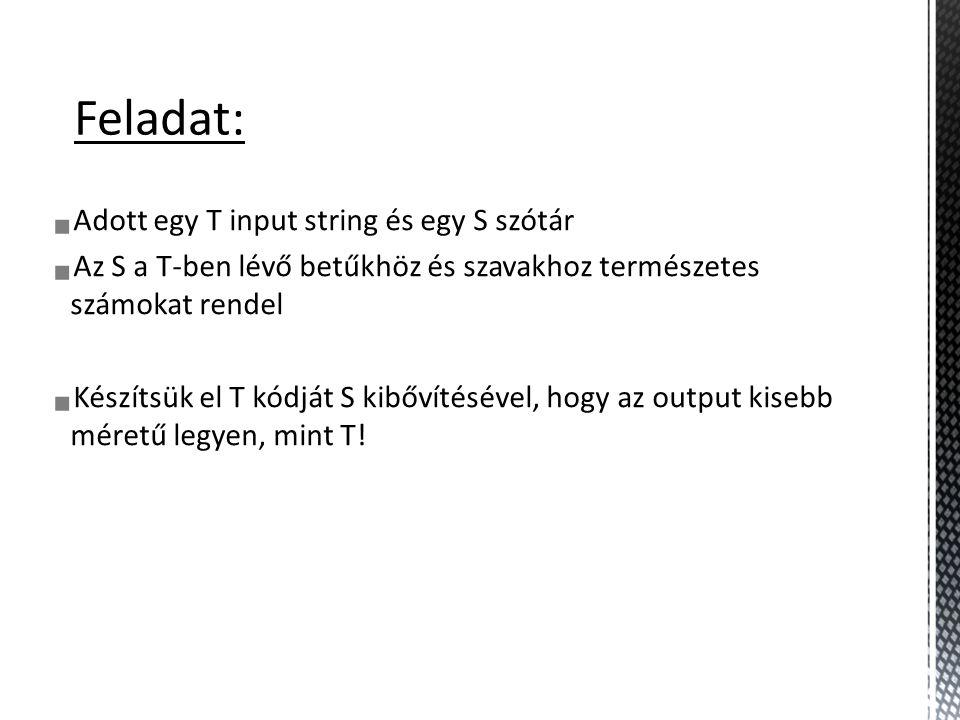Feladat: Adott egy T input string és egy S szótár