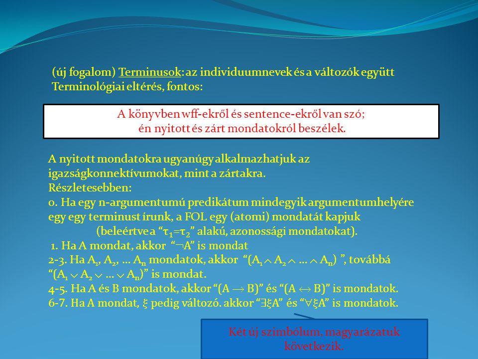 (új fogalom) Terminusok: az individuumnevek és a változók együtt