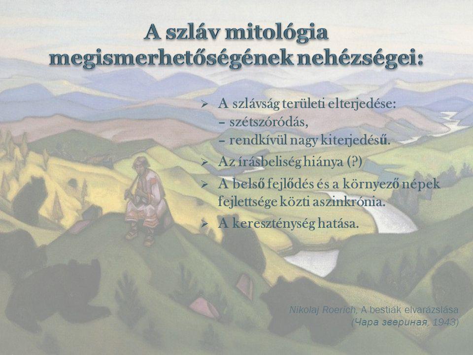 A szláv mitológia megismerhetőségének nehézségei:
