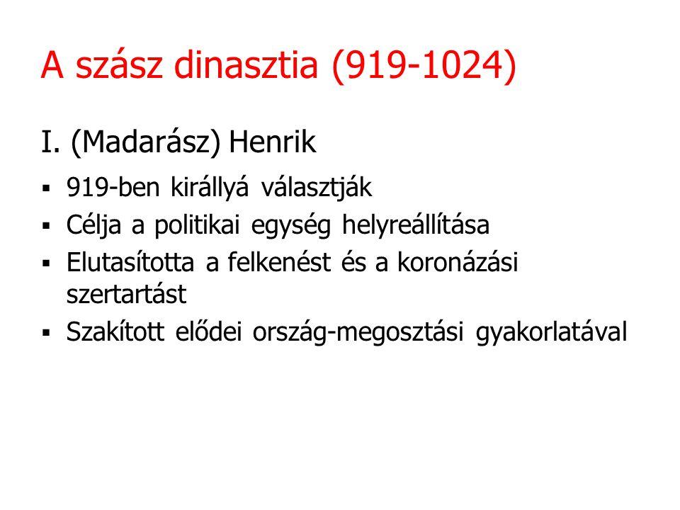 A szász dinasztia (919-1024) I. (Madarász) Henrik
