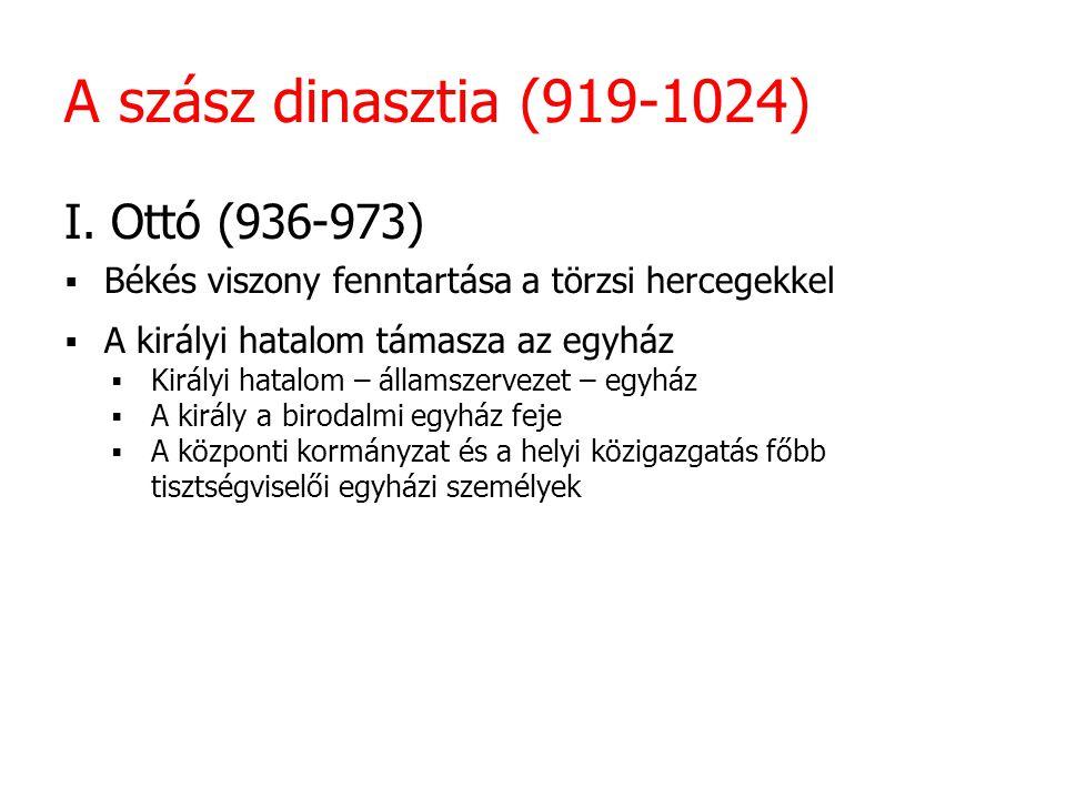 A szász dinasztia (919-1024) I. Ottó (936-973)