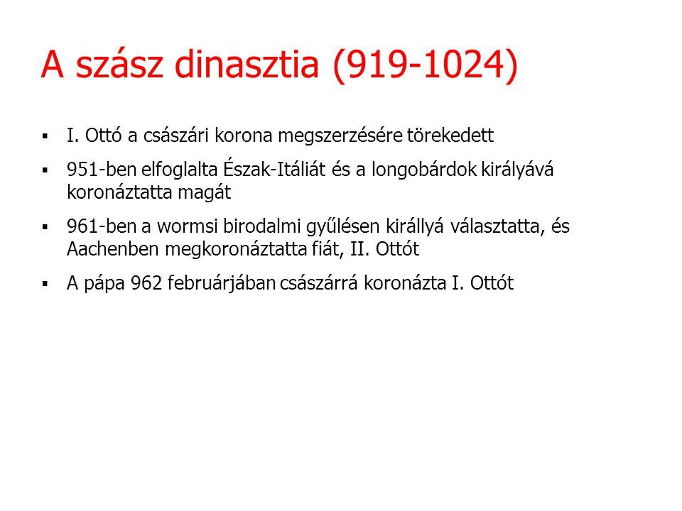 A szász dinasztia (919-1024) I. Ottó a császári korona megszerzésére törekedett.