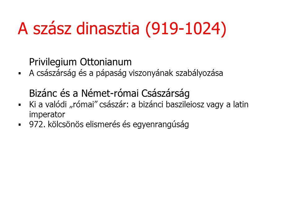 A szász dinasztia (919-1024) Privilegium Ottonianum