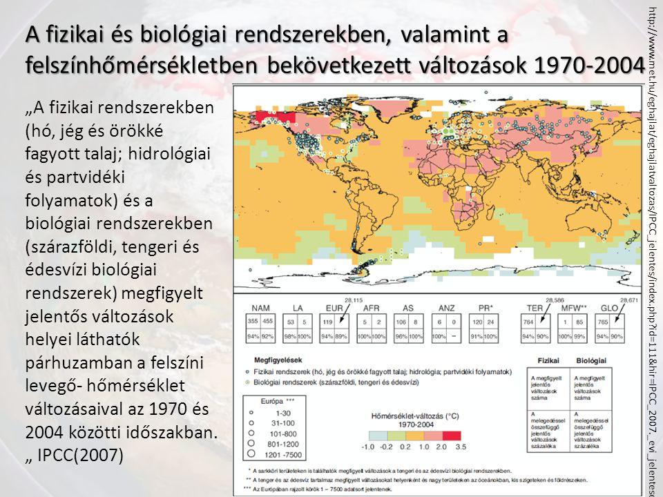 A fizikai és biológiai rendszerekben, valamint a felszínhőmérsékletben bekövetkezett változások 1970-2004