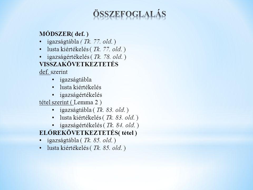 ÖSSZEFOGLALÁS MÓDSZER( def. ) igazságtábla ( Tk. 77. old. )