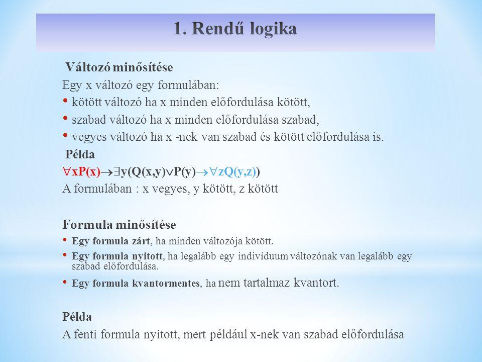 1. Rendű logika Formula minősítése Egy x változó egy formulában: