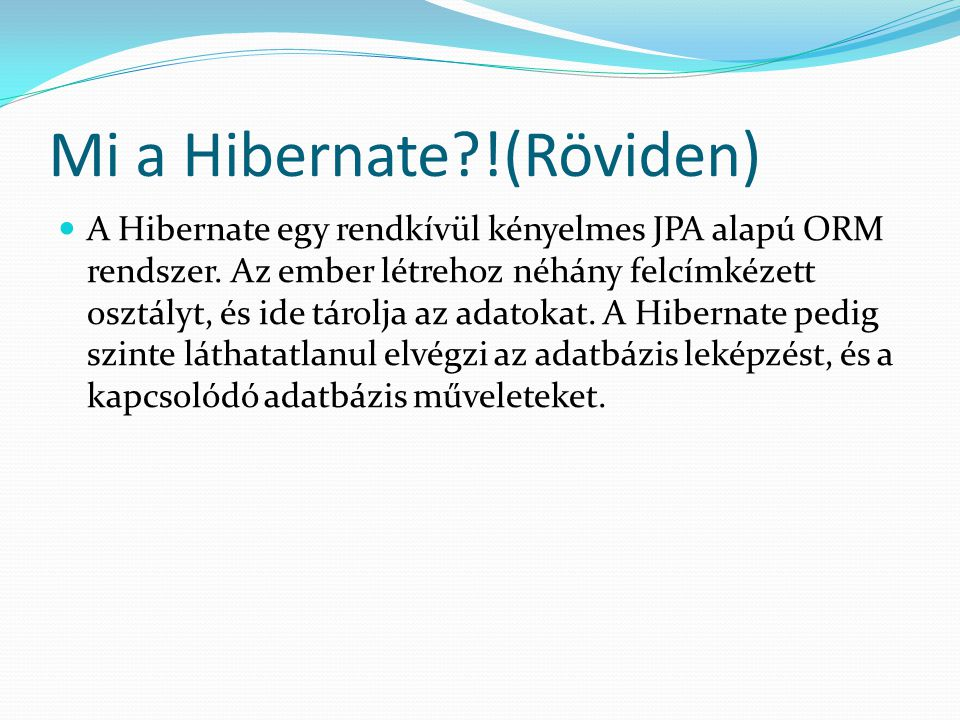 Mi a Hibernate !(Röviden)
