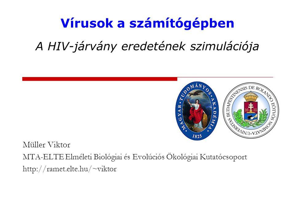 Vírusok a számítógépben A HIV-járvány eredetének szimulációja