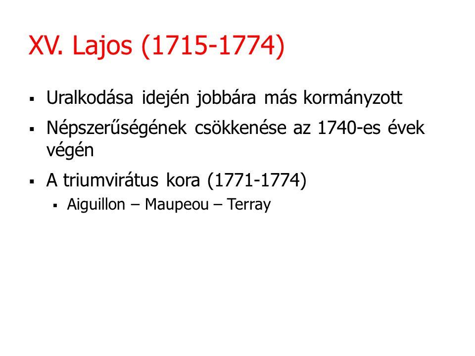 XV. Lajos (1715-1774) Uralkodása idején jobbára más kormányzott