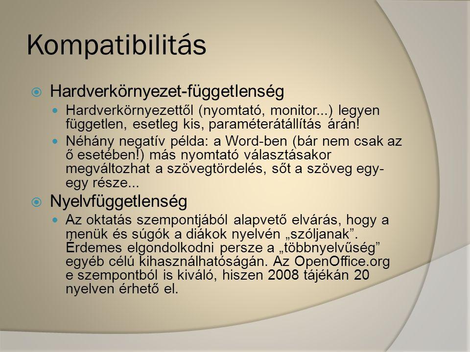 Kompatibilitás Hardverkörnyezet-függetlenség Nyelvfüggetlenség