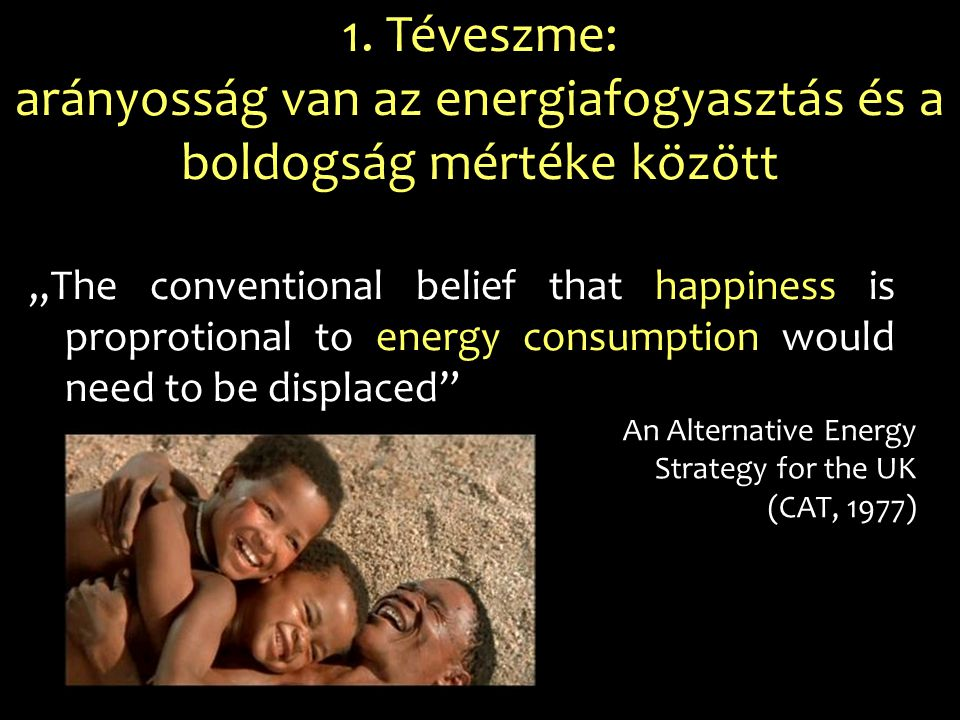 1. Téveszme: arányosság van az energiafogyasztás és a boldogság mértéke között