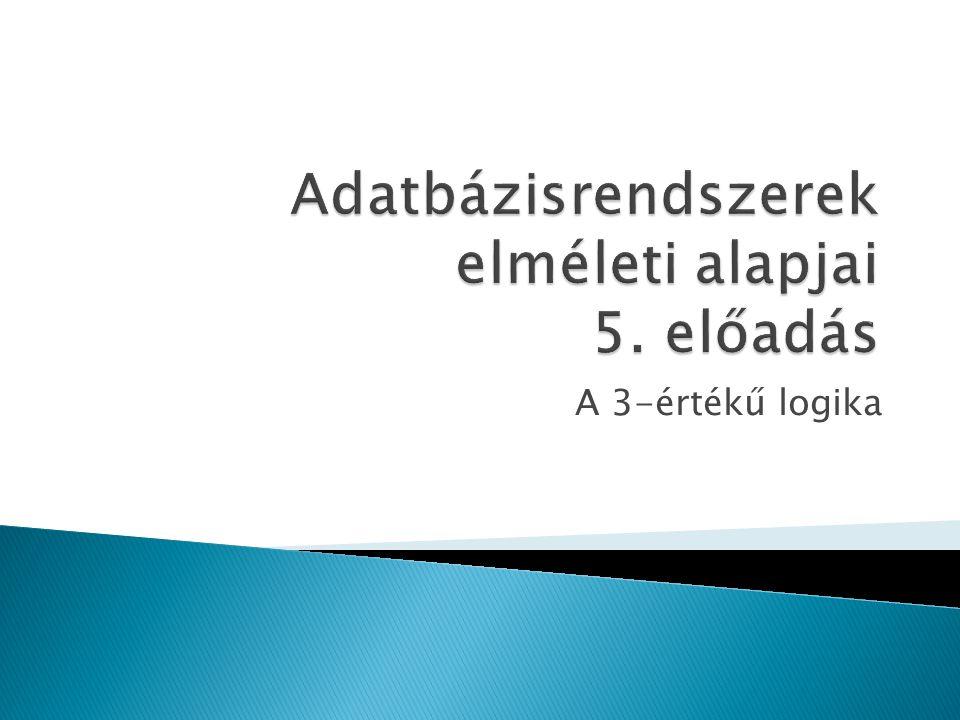 Adatbázisrendszerek elméleti alapjai 5. előadás