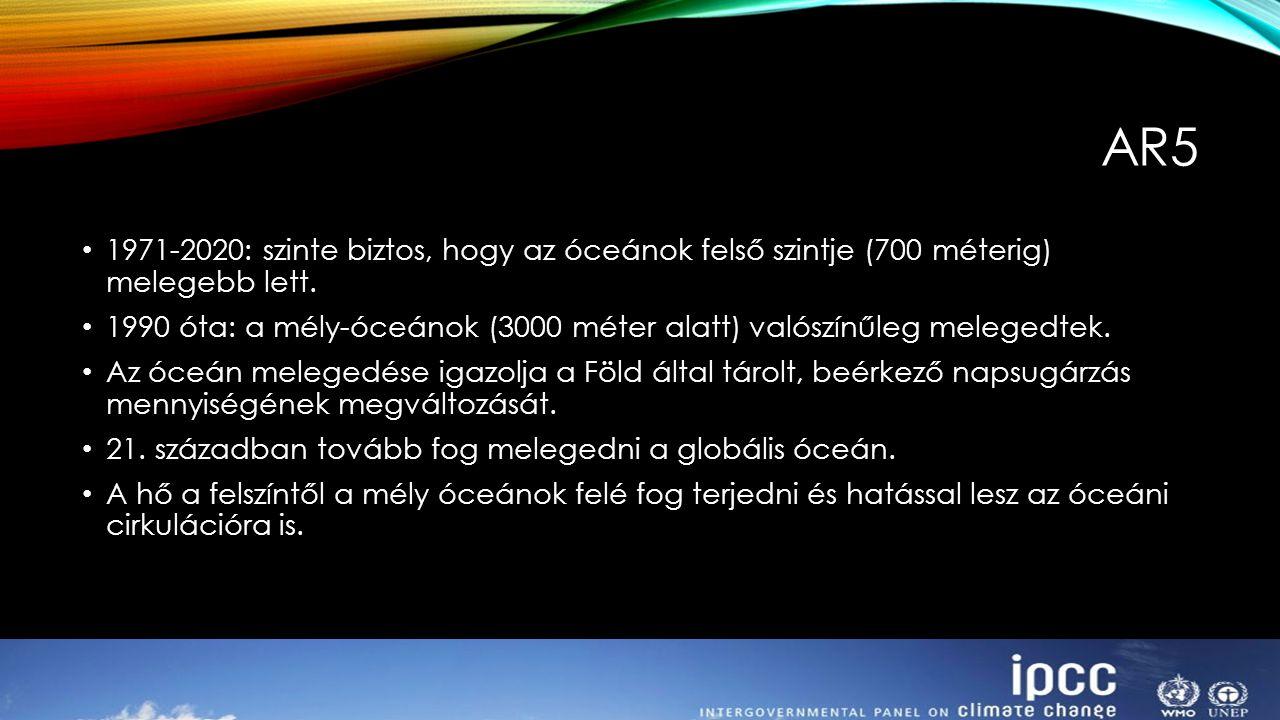 AR5 1971-2020: szinte biztos, hogy az óceánok felső szintje (700 méterig) melegebb lett.