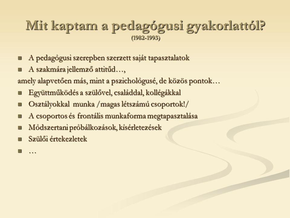 Mit kaptam a pedagógusi gyakorlattól (1982-1993)