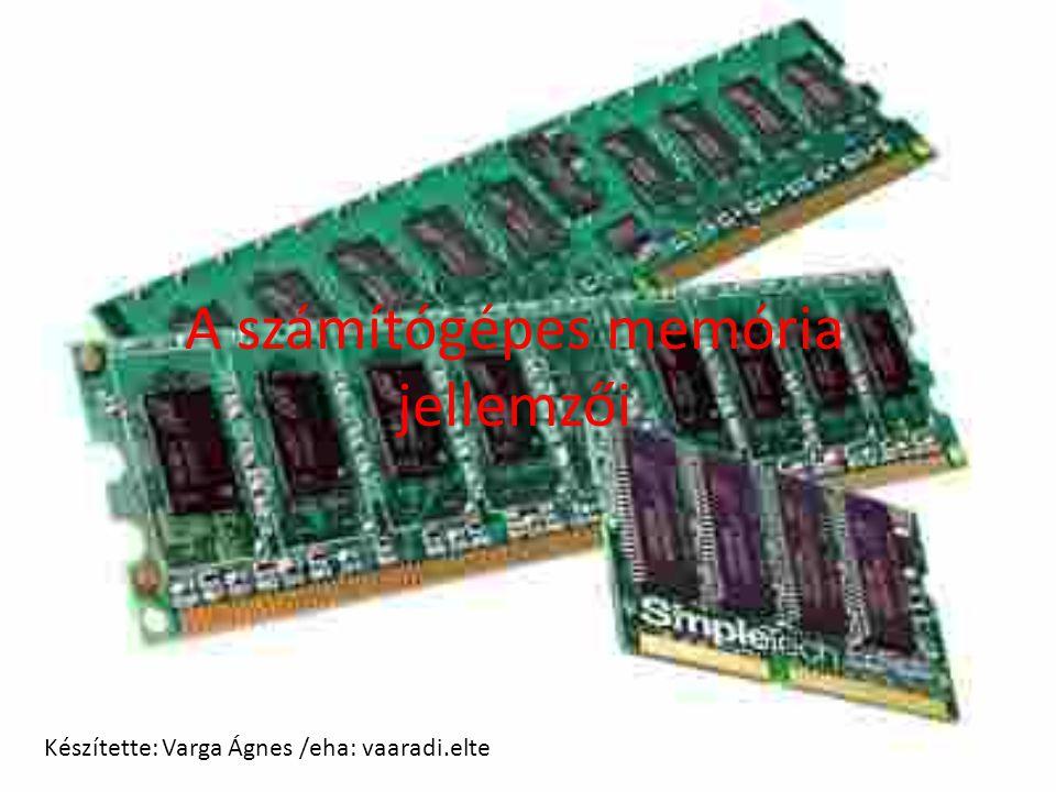 A számítógépes memória jellemzői