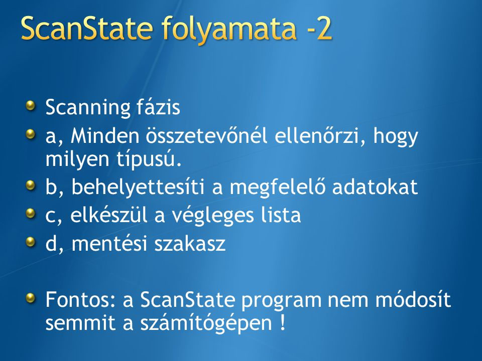 ScanState folyamata -2 Scanning fázis