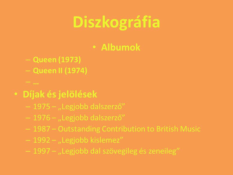 Diszkográfia Albumok Díjak és jelölések Queen (1973) Queen II (1974) …