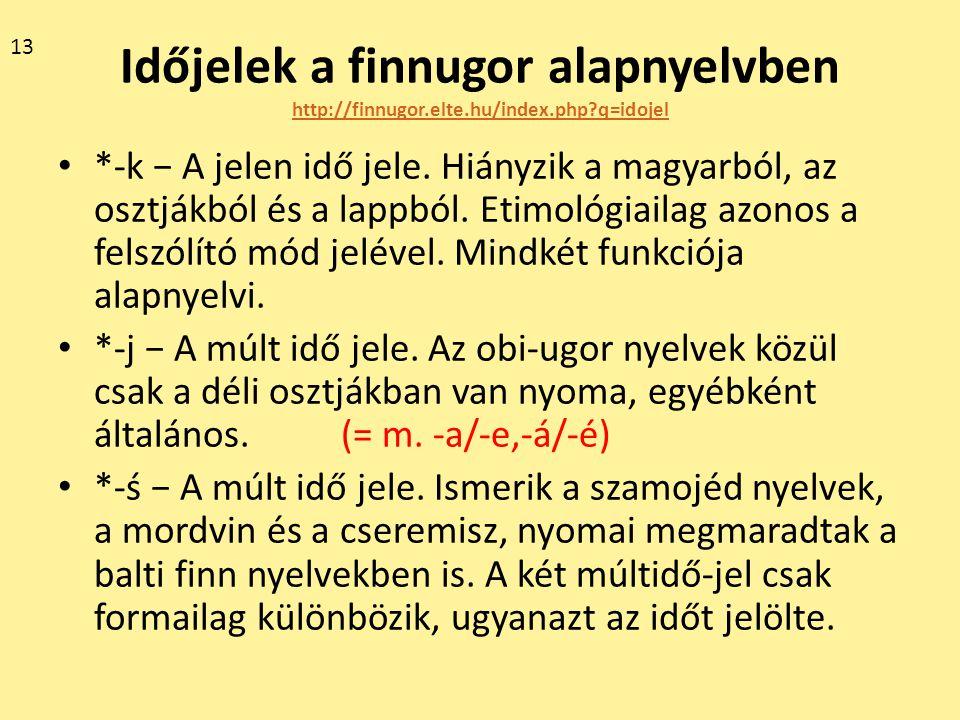 13 Időjelek a finnugor alapnyelvben http://finnugor.elte.hu/index.php q=idojel.