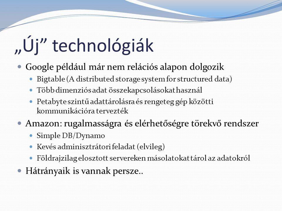 """""""Új technológiák Google például már nem relációs alapon dolgozik"""