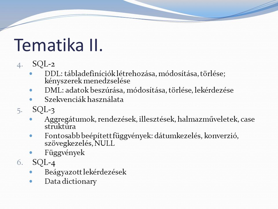 Tematika II. SQL-2 SQL-3 SQL-4