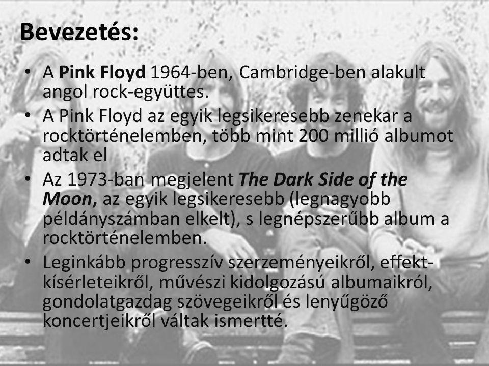 Bevezetés: A Pink Floyd 1964-ben, Cambridge-ben alakult angol rock-együttes.