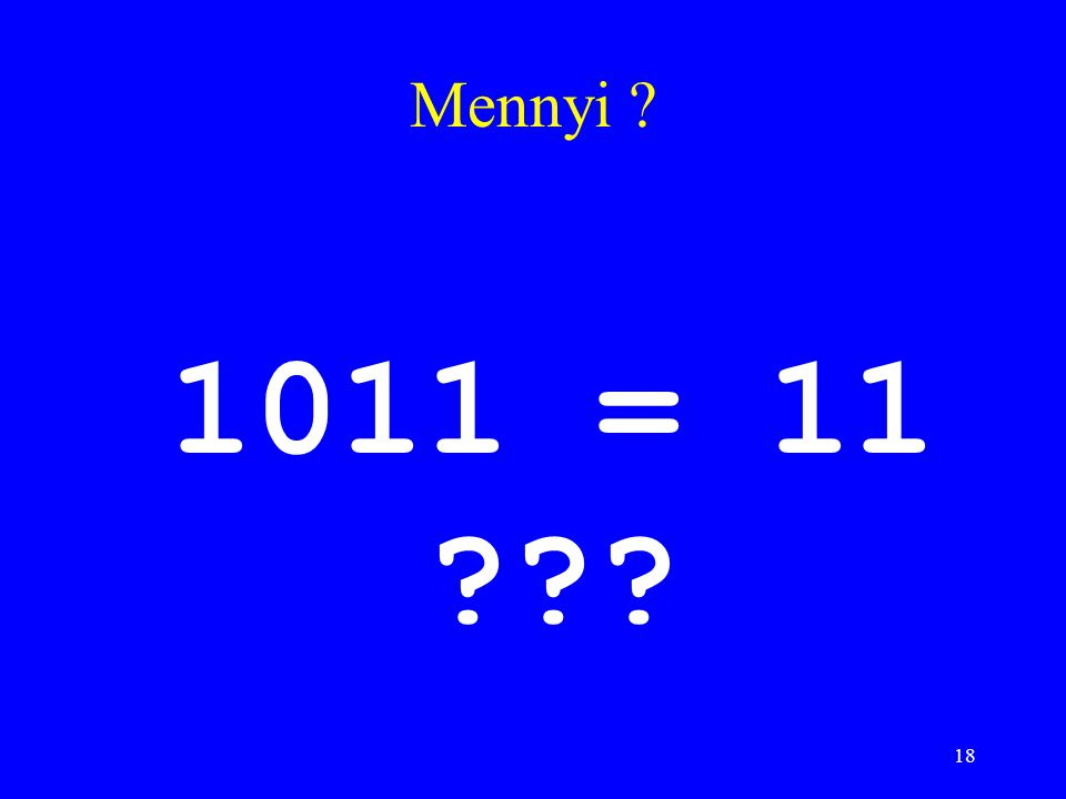 Mennyi 1011 = 11
