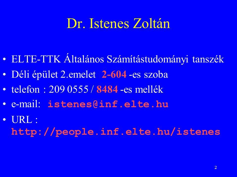 Dr. Istenes Zoltán ELTE-TTK Általános Számítástudományi tanszék