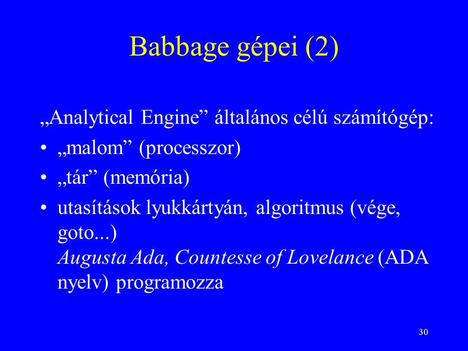 "Babbage gépei (2) ""Analytical Engine általános célú számítógép:"
