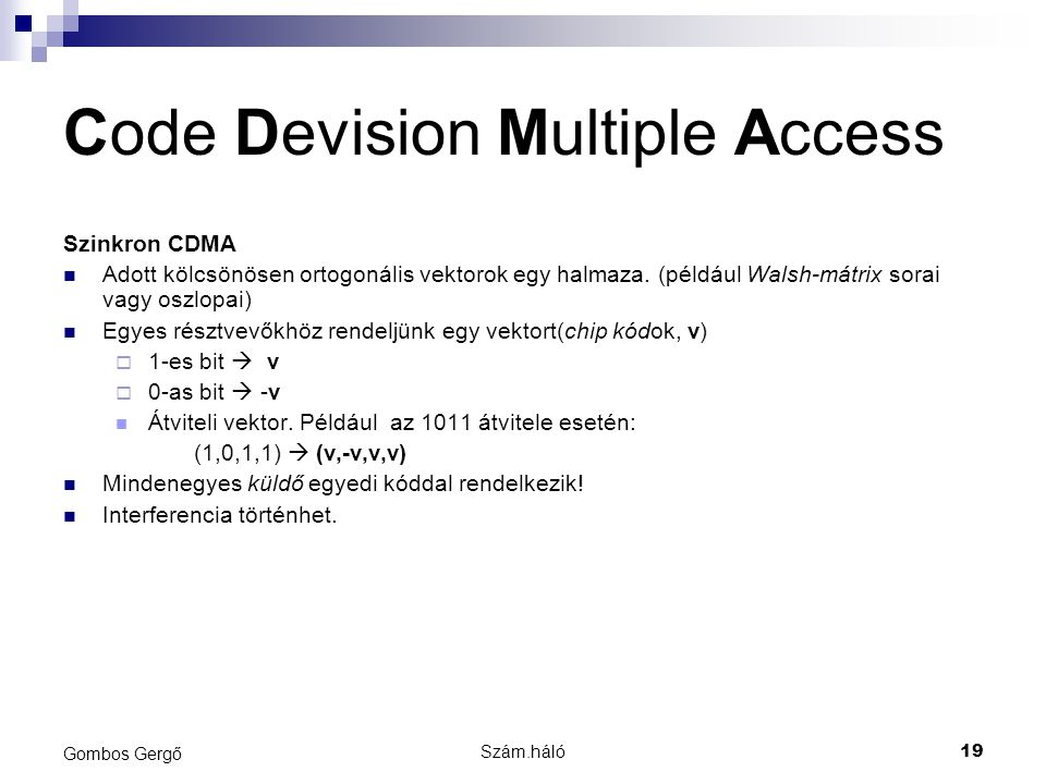 Code Devision Multiple Access
