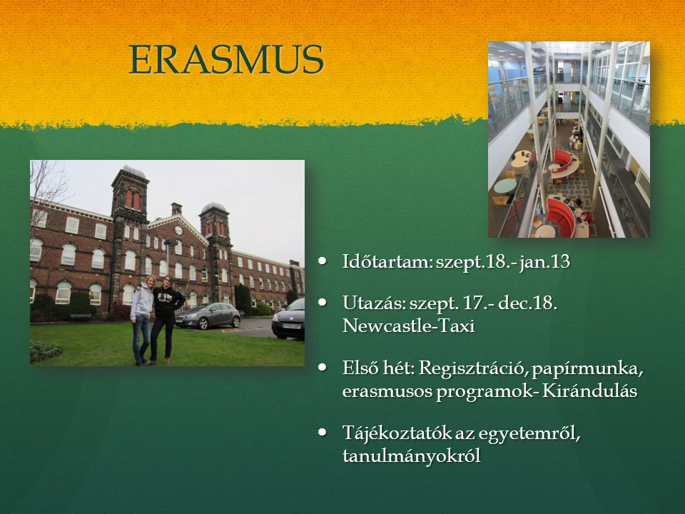 ERASMUS Időtartam: szept.18.- jan.13