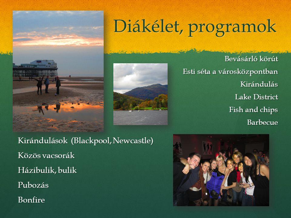 Diákélet, programok Kirándulások (Blackpool, Newcastle) Közös vacsorák