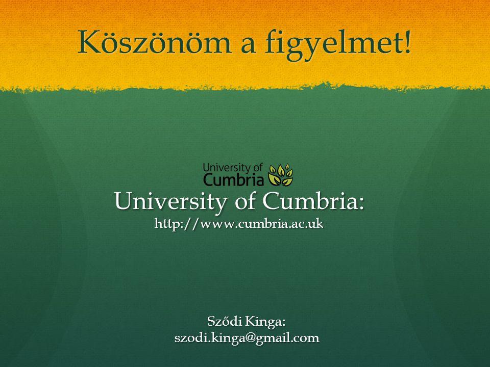 Köszönöm a figyelmet! University of Cumbria: http://www.cumbria.ac.uk