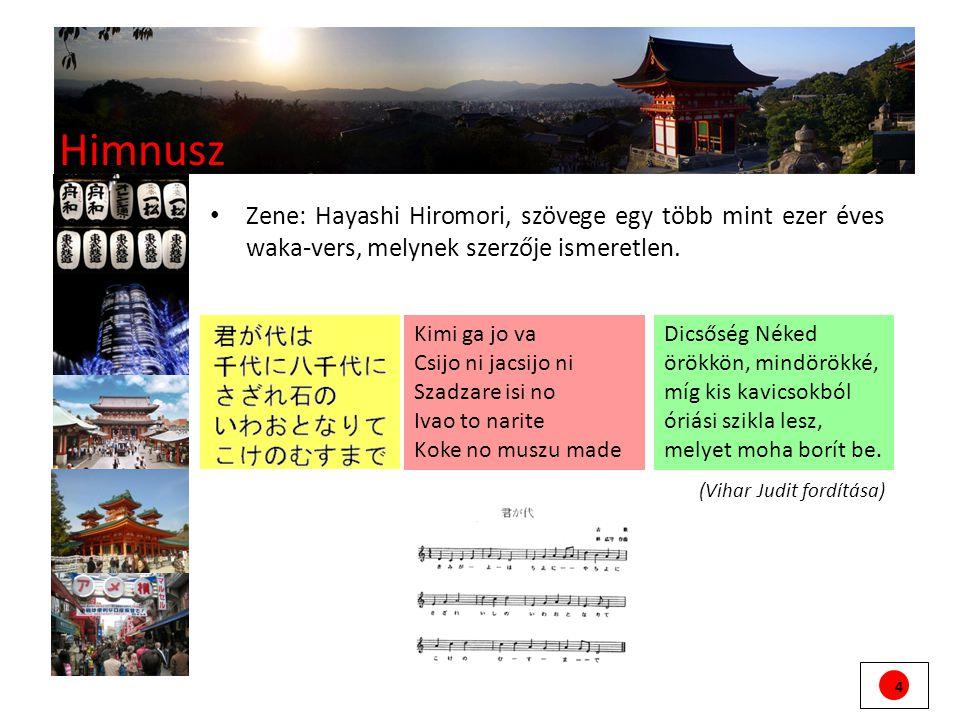 Himnusz Zene: Hayashi Hiromori, szövege egy több mint ezer éves waka-vers, melynek szerzője ismeretlen.