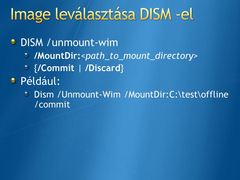 Image leválasztása DISM -el