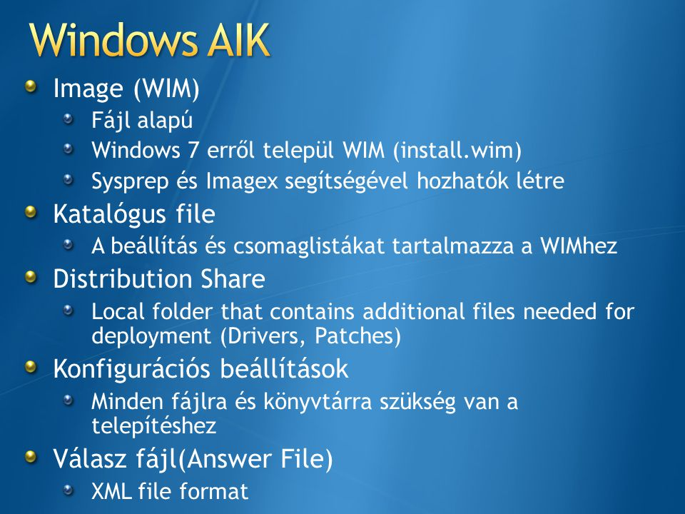 Windows AIK Image (WIM) Katalógus file Distribution Share