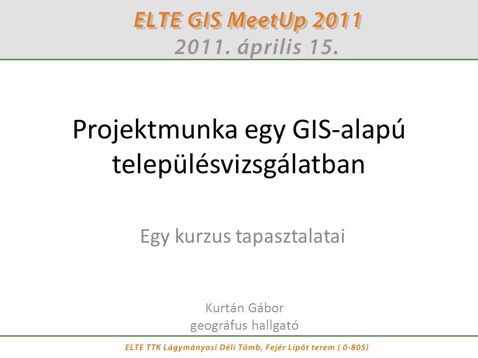 Projektmunka egy GIS-alapú településvizsgálatban