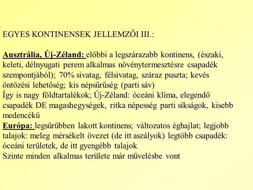 EGYES KONTINENSEK JELLEMZŐI III.: